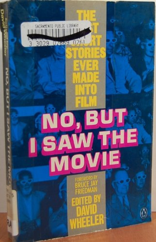 No, But I Saw the Movie: The Best Short Stories Ever Made Into Film (The Best Short Story Ever)