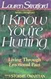 I Know You're Hurting, Lauren Stratford, 0882899252