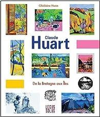 Claude Huart - de la Bretagne aux îles par Ghislaine Huon
