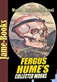Fergus Hume's Collected Works: The Mystery of a Hansom Cab,Madame Midas,The Silent House, The Bishop's Secret,A Coin of Edward VII,The Opal Serpent, and More! (16 Works): Mystery and Detective Novel