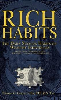 Rich Habits: The Daily Success Habits of Wealthy Individuals (English Edition) por [Corley, Thomas]