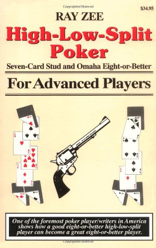 High Low Split Poker (High-Low-Split Poker, Seven-Card Stud and Omaha Eight-or-better for Advan (Advance Player))