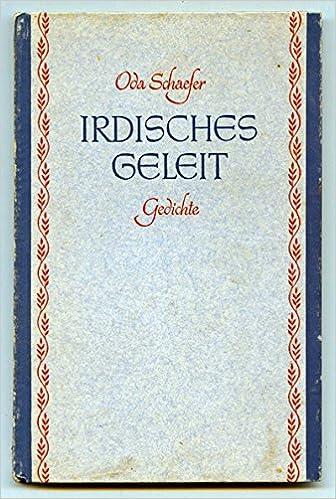 Irdisches Geleit Gedichte Amazonde Oda Schaefer Bücher