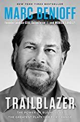 "NEW YORK TIMES BESTSELLER • The founder and co-CEO of Salesforce delivers an inspiring vision for successful companies of the future—in which changing the world is everyone's business.""The gold standard on how to use business as a platform fo..."