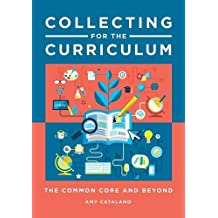 Collecting for the Curriculum: The Common Core and Beyond