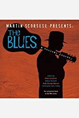 Martin Scorsese Presents The Blues: A Musical Journey Hardcover