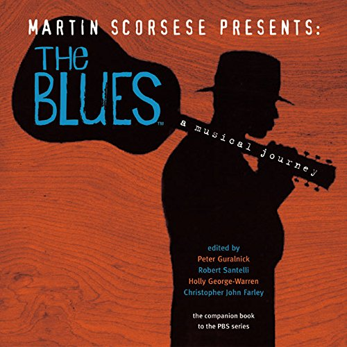 Martin Scorsese Presents The Blues: A Musical Journey (Best Of Martin Scorsese)