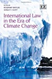 International Law in the ERA of Climate Change, Rosemary Gail Rayfuse and Shirley V. Scott, 1849800308