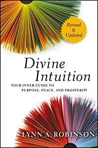 Learn more about the book, Divine Intuition: Your Inner Guide to Purpose, Peace & Prosperity