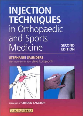 Injection Techniques in Orthopaedic and Sports Medicine by Stephanie Saunders FCSP FSOM (Primary Care Sports Medicine)