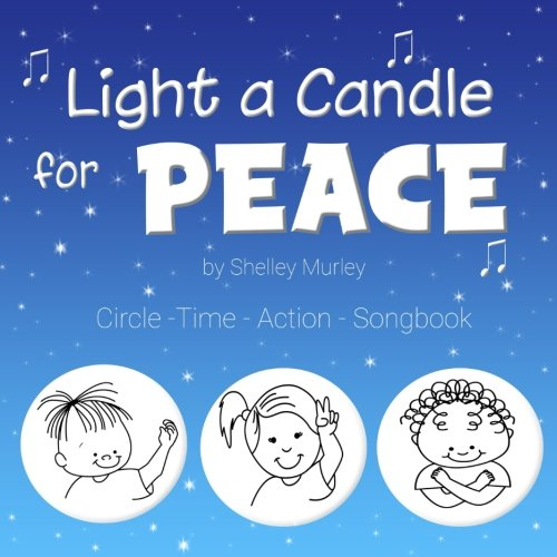 Light a Candle for Peace: Circle-Time-Action ()