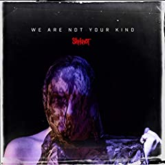 """2019 release. We Are Not Your Kind is the sixth studio album by metal band Slipknot. The album was produced by Greg Fidelman. We Are Not Your Kind is the band's first album in five years. Includes the lead single """"Unsainted"""". This is the band..."""