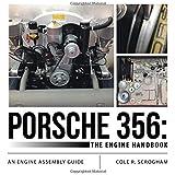 Porsche 356: The Engine Handbook: An Engine Assembly Guide