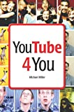 YouTube 4 You, Michael Miller, 0789736985