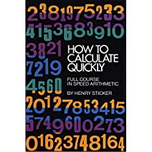 How to Calculate Quickly: Full Course in Speed Arithmetic (Dover Books on Mathematics)