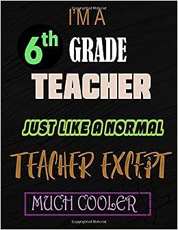 Amazon.com: I\'M A 6th Grade Teacher: Planner Journal ...