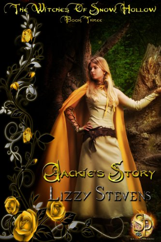 The Witches Of Snow Hollow Book Three Jackie's Story by [Stevens, Lizzy]