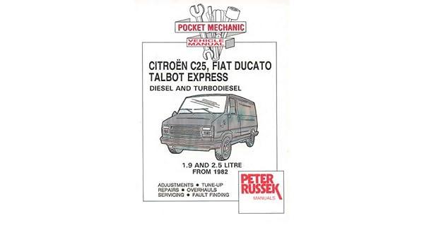 Citroen C25, Fiat Ducato, Talbot Express diesel & TD workshop repair manual: Amazon.es: Peter Russek: Libros