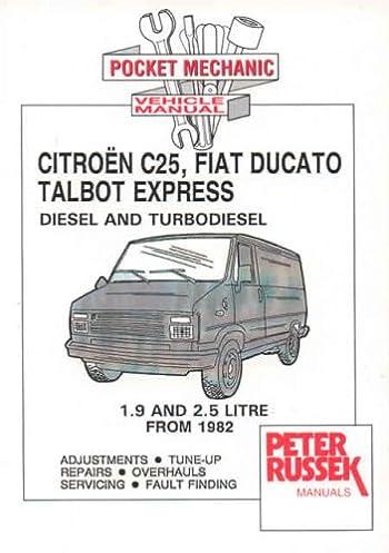 citroen c25 fiat ducato talbot express diesel td workshop repair rh amazon co uk Fiat Ducato Seats Fiat Ducato Seats