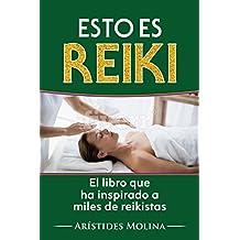 Esto es Reiki: El libro que ha inspirado a miles de reikistas (Spanish Edition)
