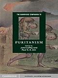 The Cambridge Companion to Puritanism (Cambridge Companions to Religion)