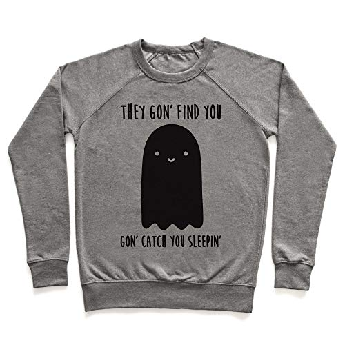 LookHUMAN Ghosts Gon' Find You Gon' Catch You Sleepin' Medium Heathered Gray Unisex Crewneck Sweatshirt -