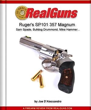 Real Guns: Ruger's SP101 357 Magnum (Article Reprint) (Real Guns� Book 21)