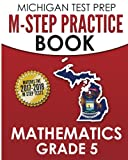 MICHIGAN TEST PREP M-STEP Practice Book Mathematics Grade 5: Practice and Preparation for the M-STEP Mathematics Assessments