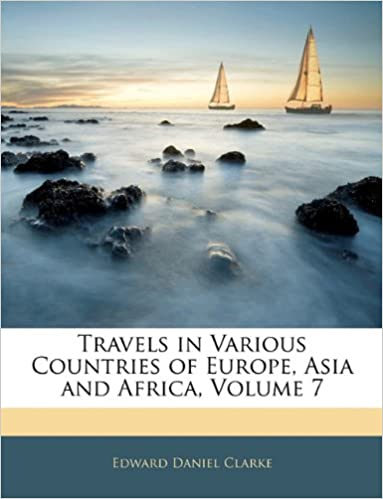 Travels in Various Countries of Europe, Asia and Africa,