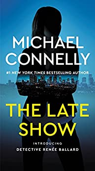 The Late Show by [Connelly, Michael]