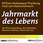Jahrmarkt des Lebens | William Makepeace Thackeray