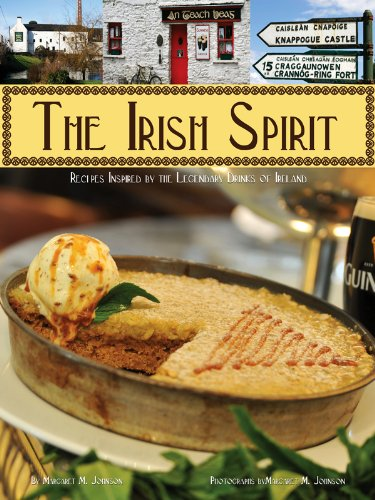 The Irish Spirit: Recipes Inspired By Ireland's Legendary Drinks by Margaret M. Johnson