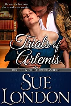 Trials of Artemis: Haberdashers Book One (The Haberdashers Series 1) by [London, Sue]