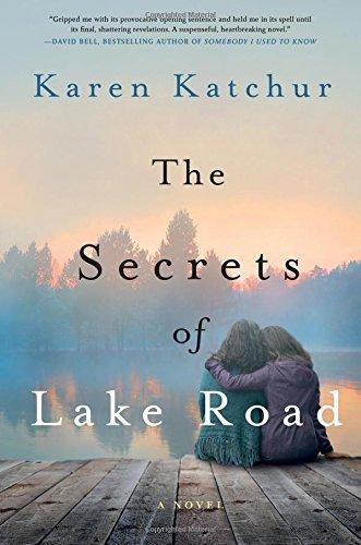 The Secrets of Lake Road: A Novel