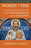 img - for Words of Fire: The Early Epistles of St. Paul to the Thessalonians and the Galatians (Orthodox Bible Study Companion) book / textbook / text book