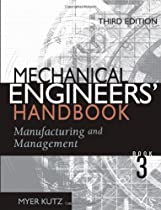Mechanical Engineers' Handbook, Manufacturing and Management ( Vol. III)