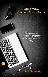 Jake's view : Fan requested chapters in Jake's POV (Carrero Bonus Book 1)