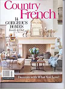 Country french magazine 14 gorgeous homes inside out for French country home magazine