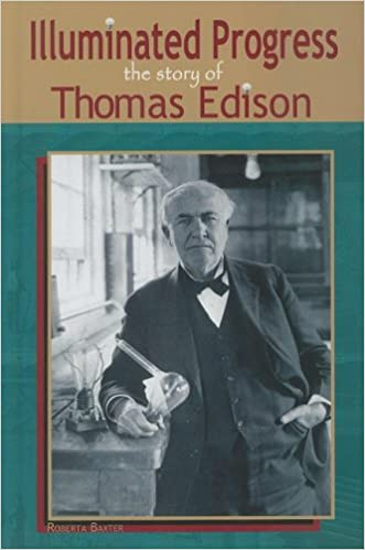 Descargar Epub Illuminated Progress: The Story Of Thomas Edison