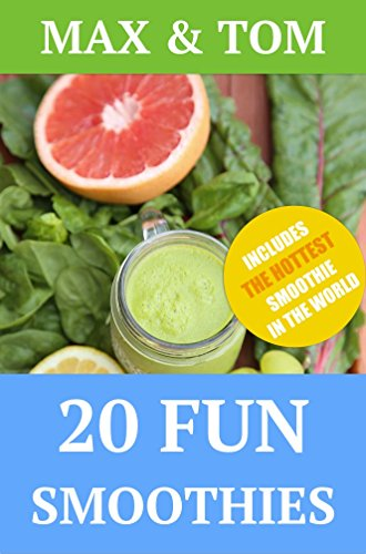 20 Fun Smoothies: 20 Delicious and Fun recipes by Max Desnas, Tom Sermar