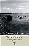 Zwischenbilanz: Eine Jugend in Berlin (German Edition)