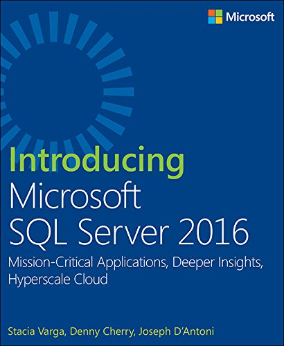 Introducing Microsoft SQL Server 2016: Mission-Critical Applications, Deeper Insights, Hyperscale Cloud
