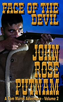 Face Of The Devil (A Tom Marsh Adventure Book 2) by [Putnam, John Rose]