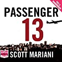 Passenger 13 Audiobook by Scott Mariani Narrated by Leighton Pugh