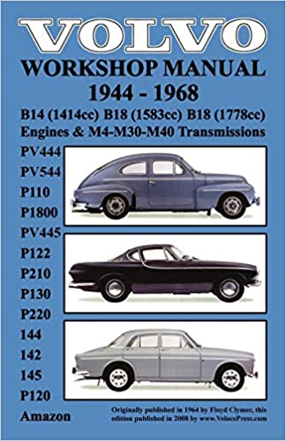 volvo 1944-1968 workshop manual pv444, pv544 (p110), p1800, pv445, p122  (p120 & amazon), p210, p130, p220, 144, 142 & 145: floyd clymer:  9781588500076: