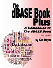 The dBASE Book Plus, 2nd Edition: A Companion to The dBASE Book