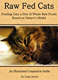 Raw Fed Cats: An Illustrated Companion Guide