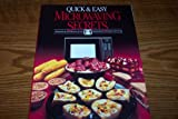 Quick and Easy Microwaving Secrets, Microwave Cooking Institute Staff, 0137496729