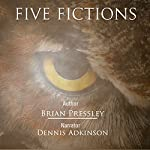 Five Fictions | Brian Pressley