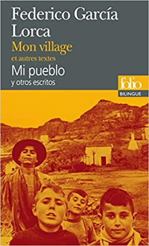 Mon village et autres textes/Mi pueblo y otros escritos (Federico García Lorca)